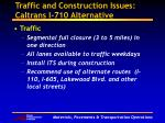 traffic and construction issues caltrans i 710 alternative
