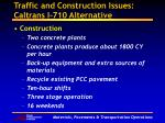 traffic and construction issues caltrans i 710 alternative1