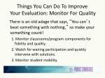 things you can do to improve your evaluation monitor for quality