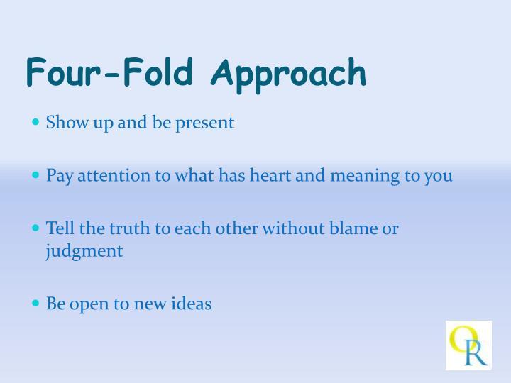 Four-Fold Approach