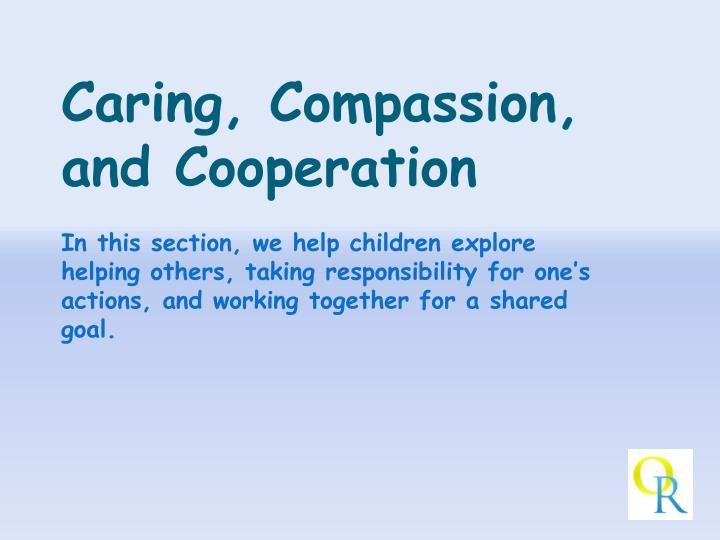 Caring, Compassion, and Cooperation
