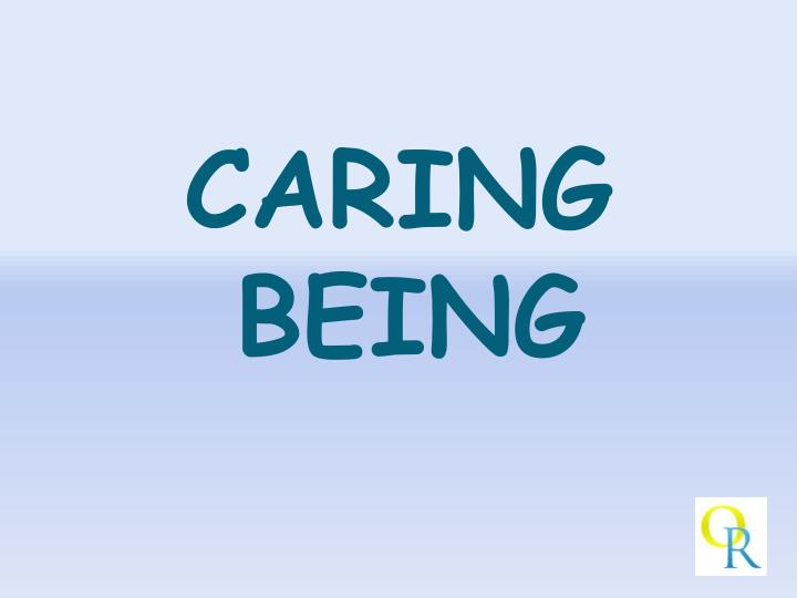 CARING BEING