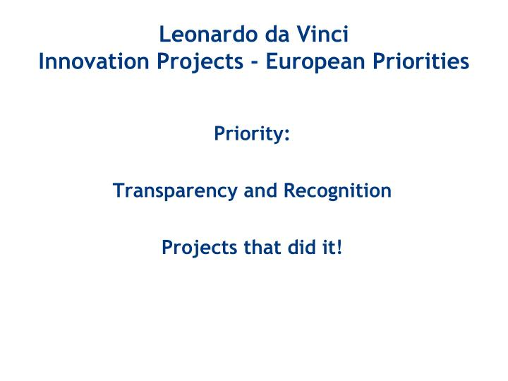 Leonardo da vinci innovation projects european priorities