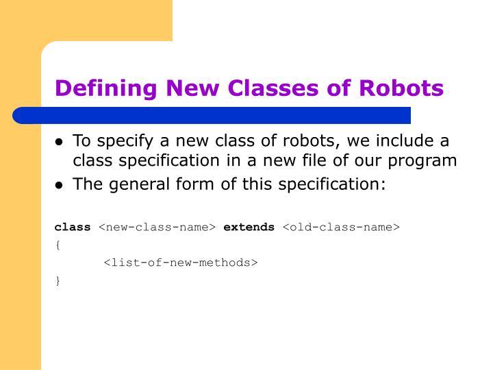 Defining New Classes of Robots