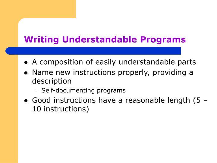Writing Understandable Programs