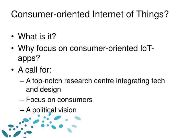 Consumer oriented internet of things
