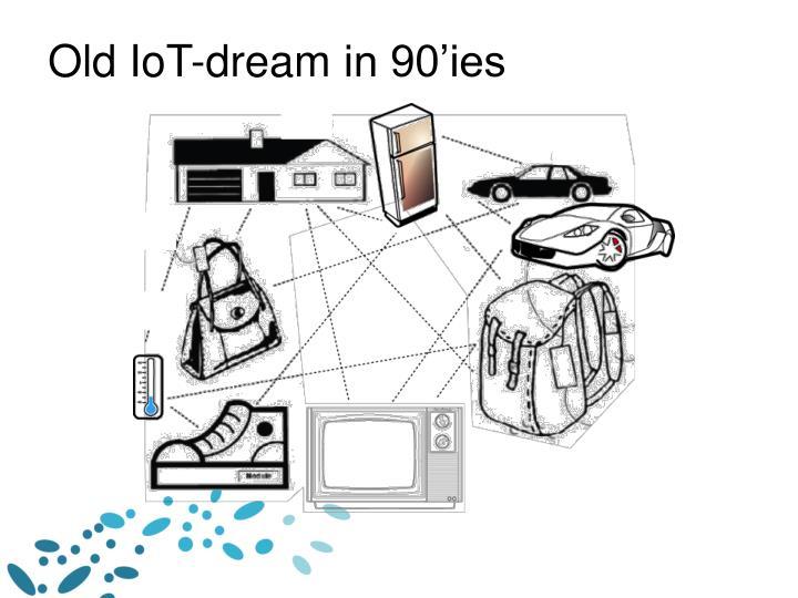 Old IoT-dream