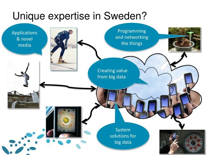 Unique expertise in Sweden?