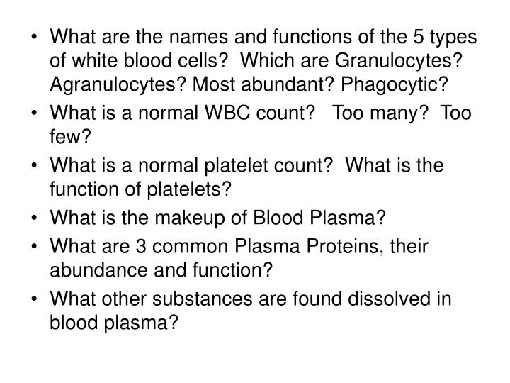 What are the names and functions of the 5 types of white blood cells?  Which are Granulocytes? Agran...