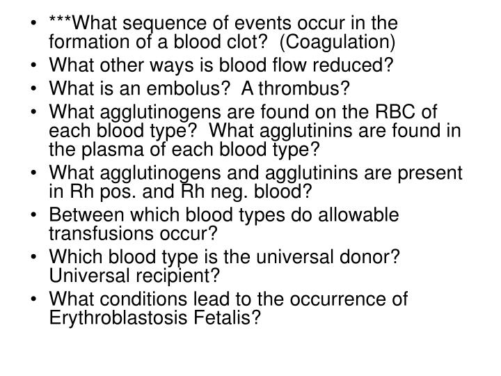 ***What sequence of events occur in the formation of a blood clot?  (Coagulation)