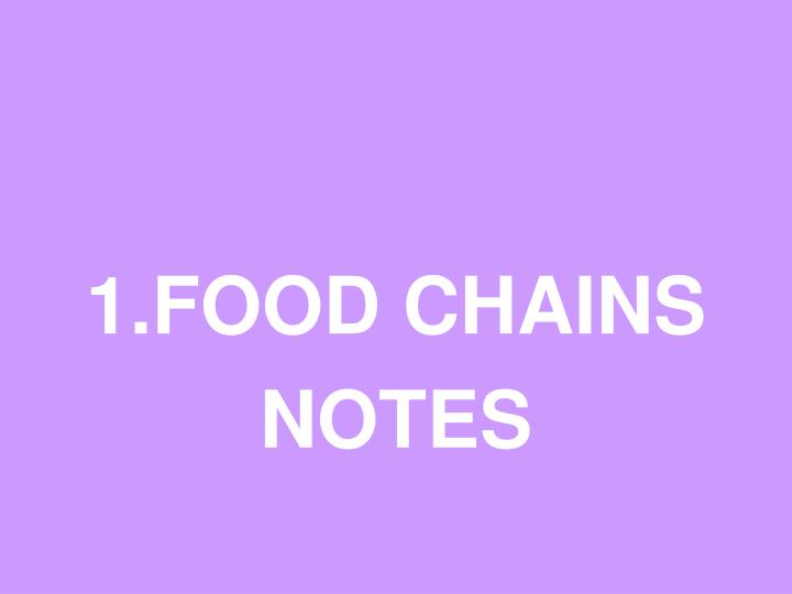 1.FOOD CHAINS