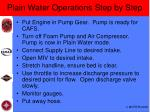 plain water operations step by step