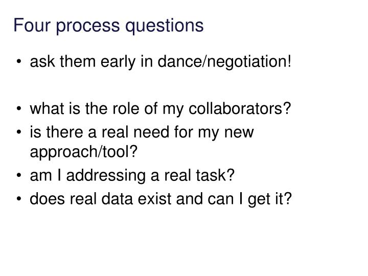 Four process questions
