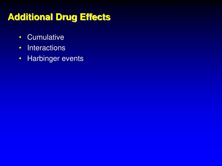Additional Drug Effects