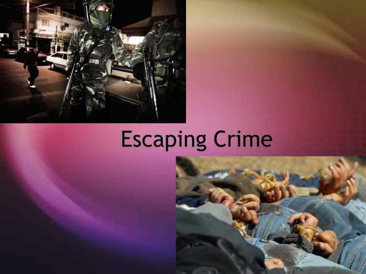 Escaping Crime