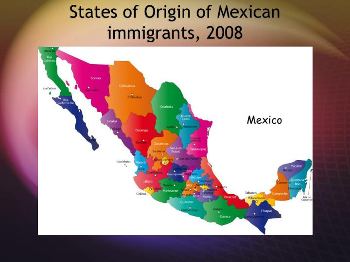 States of Origin of Mexican immigrants, 2008