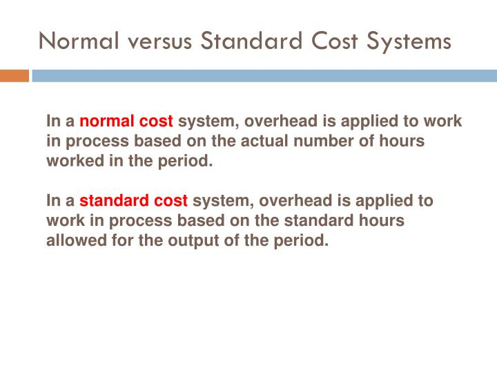 Normal versus Standard Cost Systems