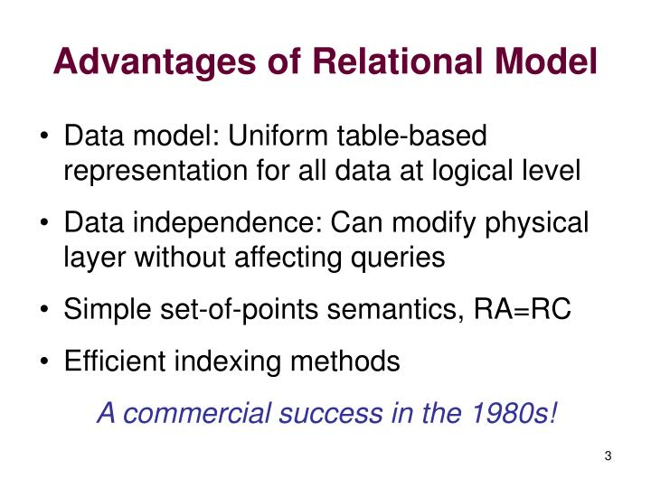 Advantages of relational model