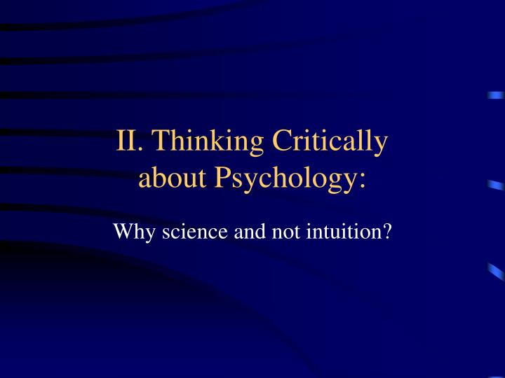 critically evaluate the role psychological theories 1 introduction to theories explanations of the role and use of theories and methods in social workers should critically assess, evaluate and reflect on.