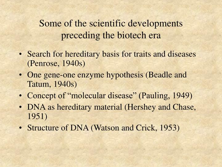 Some of the scientific developments preceding the biotech era