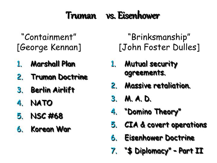 Truman     vs. Eisenhower