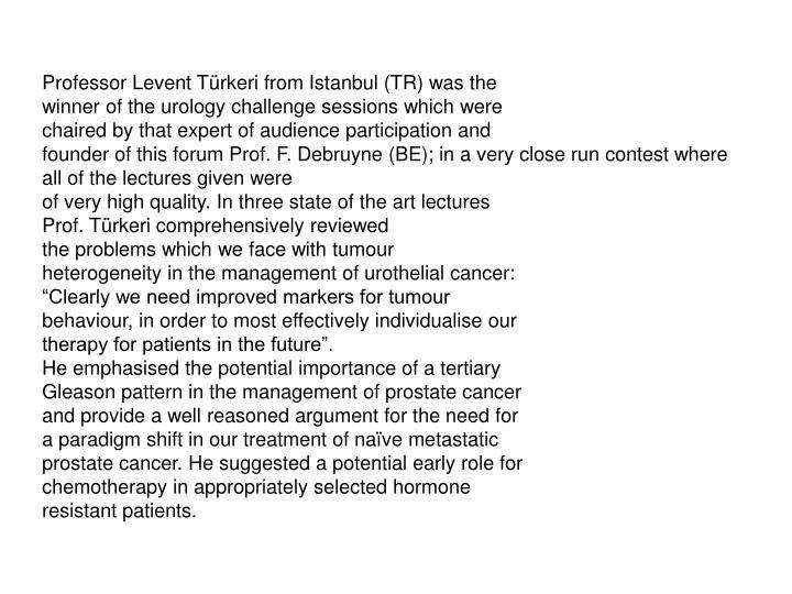 Professor Levent Türkeri from Istanbul (TR) was the