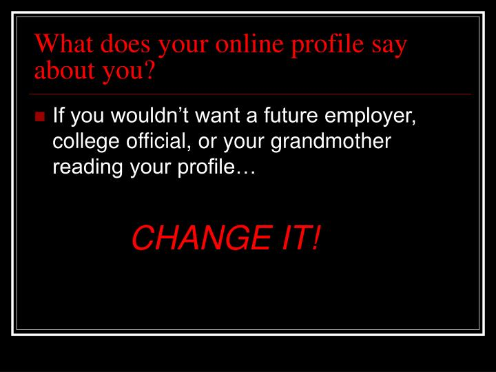 What does your online profile say about you?