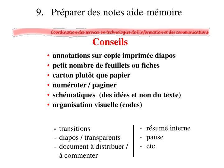 9.   Préparer des notes aide-mémoire
