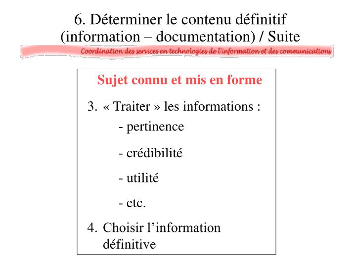 6. Déterminer le contenu définitif (information – documentation) / Suite