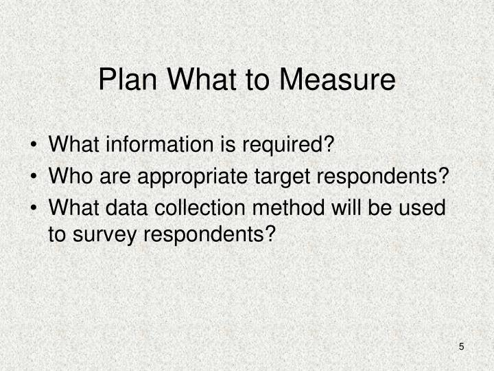 Plan What to Measure
