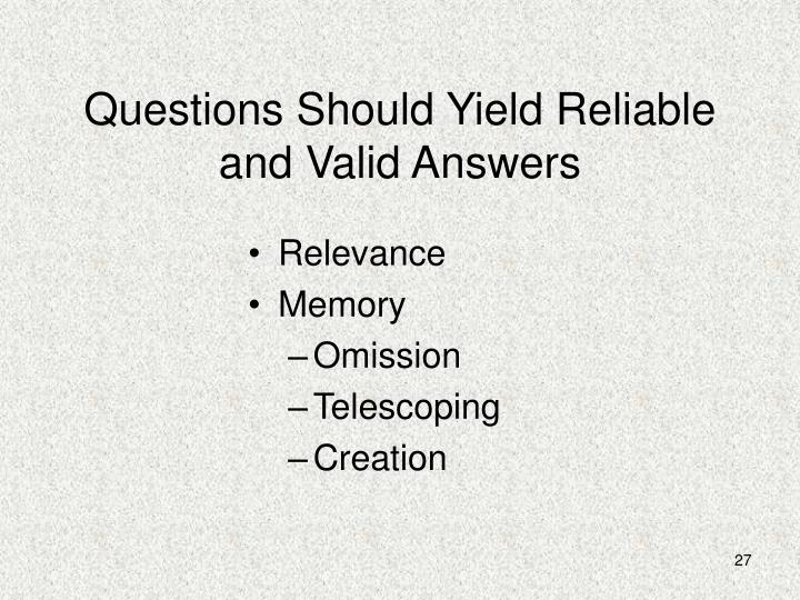 Questions Should Yield Reliable and Valid Answers
