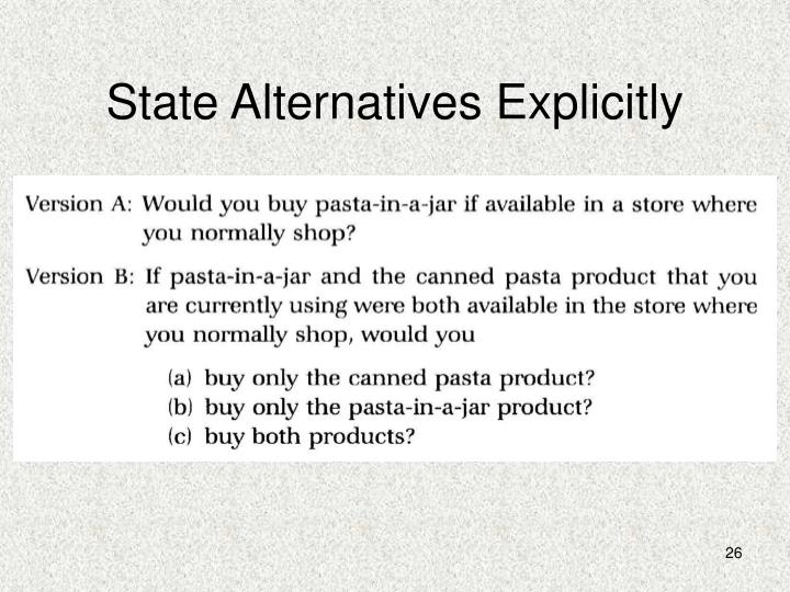 State Alternatives Explicitly