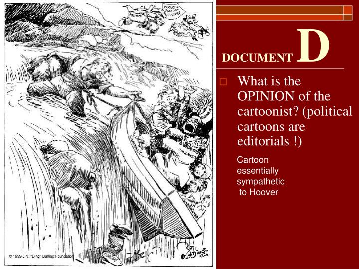 What is the OPINION of the cartoonist? (political cartoons are editorials !)