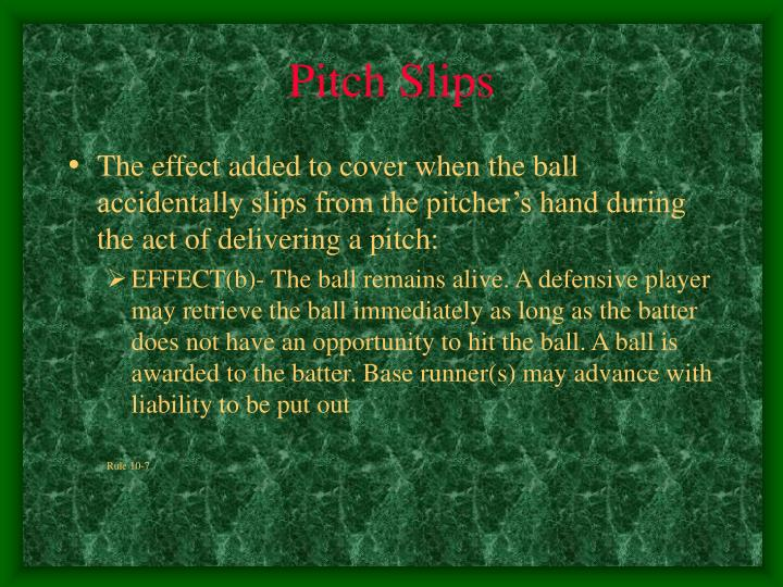 Pitch Slips