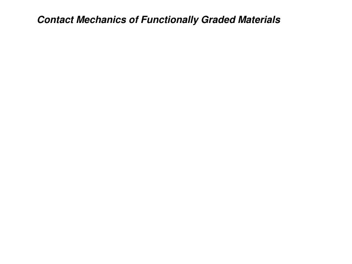 functionally graded material Sample-based design of functionally graded material structures xingchen liu spatial automation laboratory university of wisconsin - madison madison, wisconsin 53706.