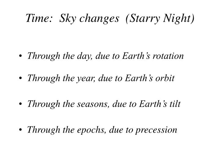 Time:  Sky changes  (Starry Night)