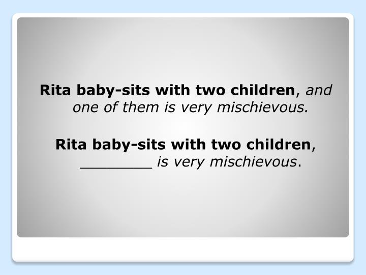 Rita baby-sits with two children