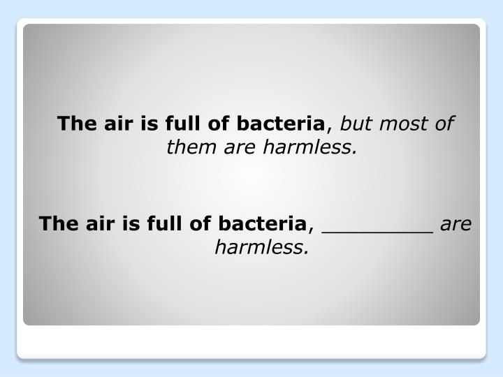 The air is full of bacteria