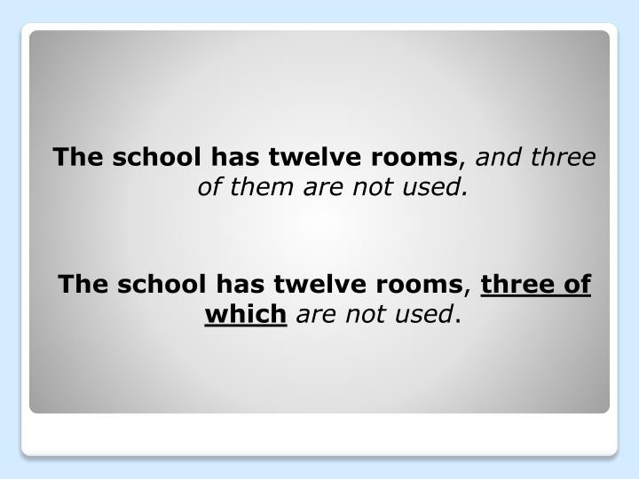 The school has twelve rooms