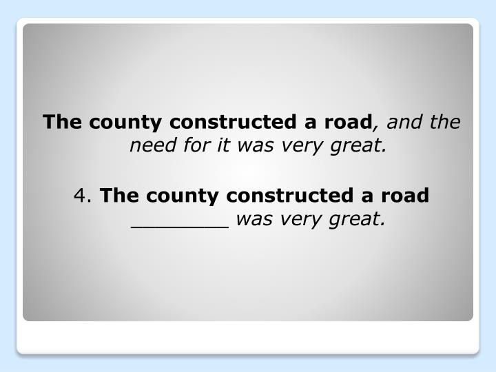 The county constructed a road