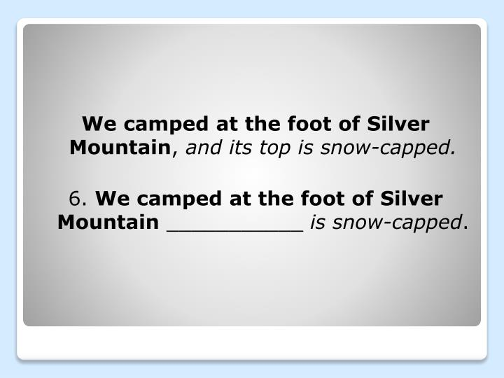 We camped at the foot of Silver Mountain