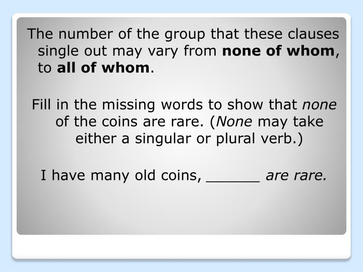 The number of the group that these clauses single out may vary from