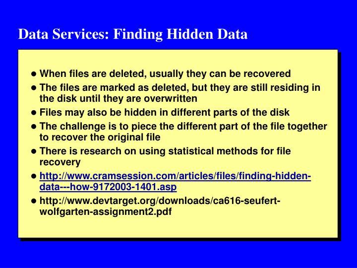 Data Services: Finding Hidden Data