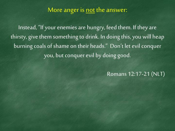 More anger is