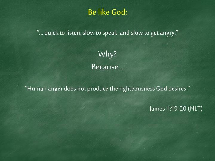 Be like God: