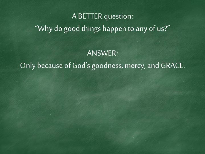A BETTER question: