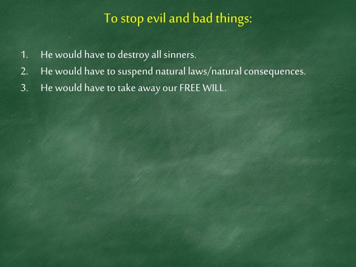 To stop evil and bad things: