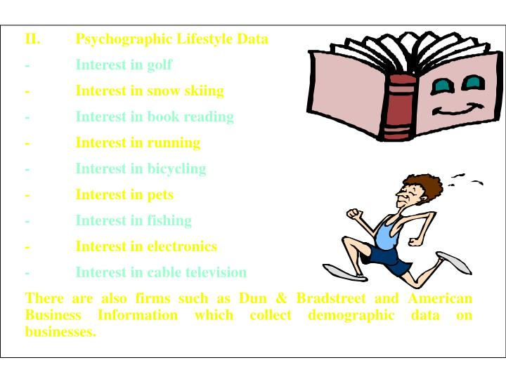 II.	Psychographic Lifestyle Data