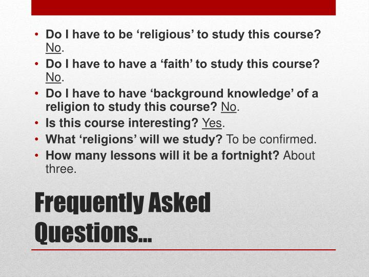 Do I have to be 'religious' to study this course?
