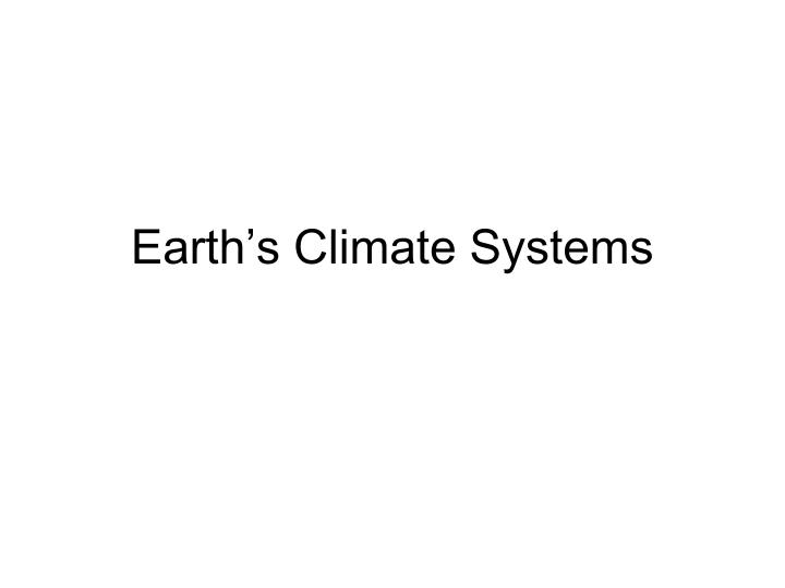 Earth s climate systems